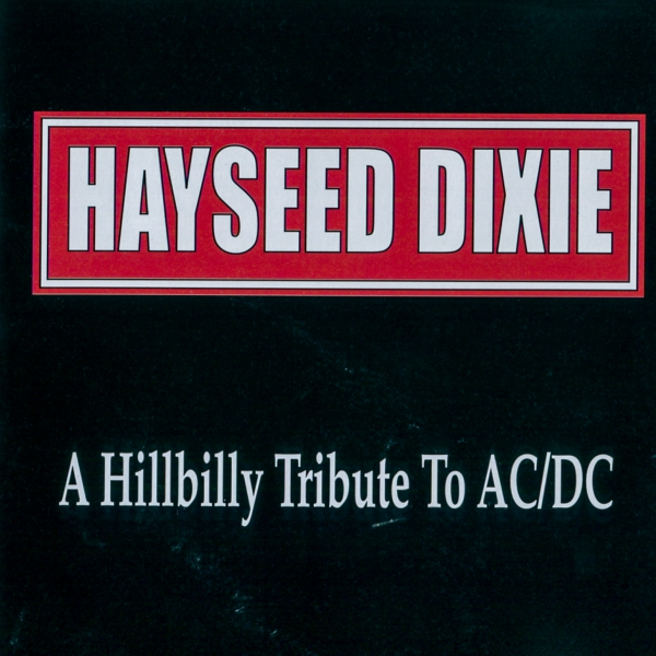 Hayseed Dixie A Hillbilly Tribute to AC/DC cover art