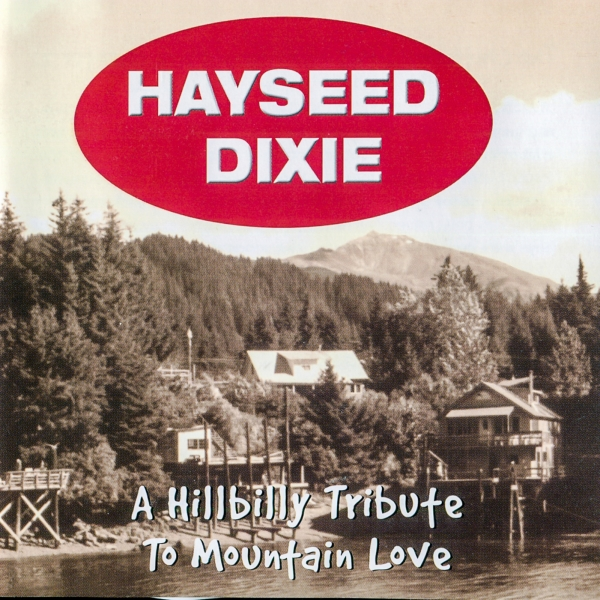 Hayseed Dixie A Hillbilly Tribute to Mountain Love cover art