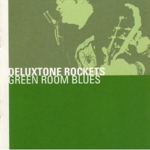 The Deluxtone Rockets Green Room Blues Cover Art