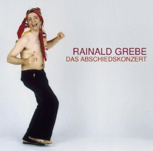 Rainald Grebe Das Abschiedskonzert cover art