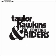 Taylor Hawkins & The Coattail Riders Taylor Hawkins & The Coattail Riders cover art