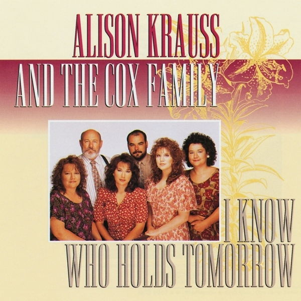 The Cox Family I Know Who Holds Tomorrow cover art