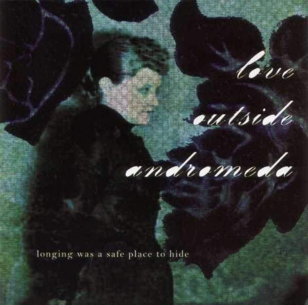 Love Outside Andromeda Longing Was a Safe Place to Hide Cover Art