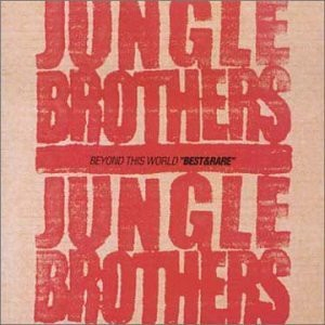 Jungle Brothers Beyond This World: Best & Rare cover art