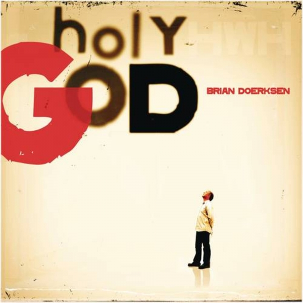 Brian Doerksen Holy God cover art