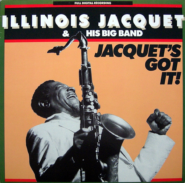 Illinois Jacquet & His Big Band Jacquet's Got It! cover art
