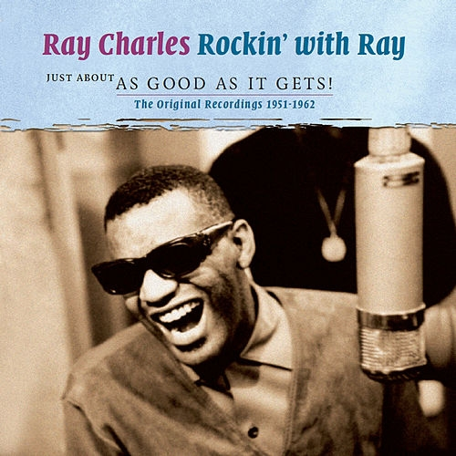 Ray Charles Rockin' with Ray - Just About as Good as It Gets! cover art