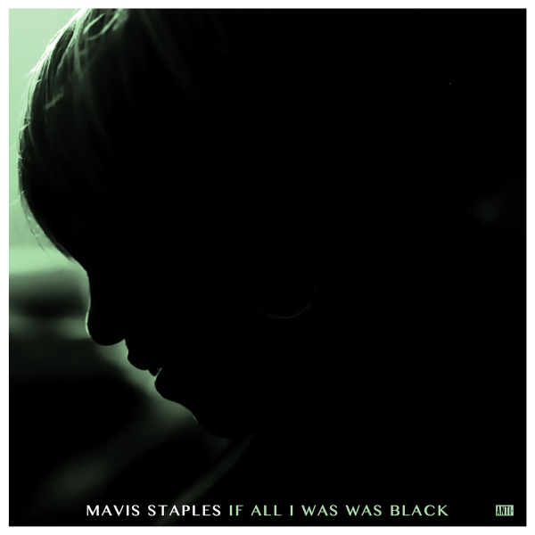 Mavis Staples If All I Was Was Black Cover Art