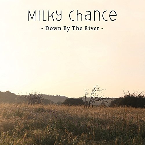 Milky Chance Down by the River Cover Art