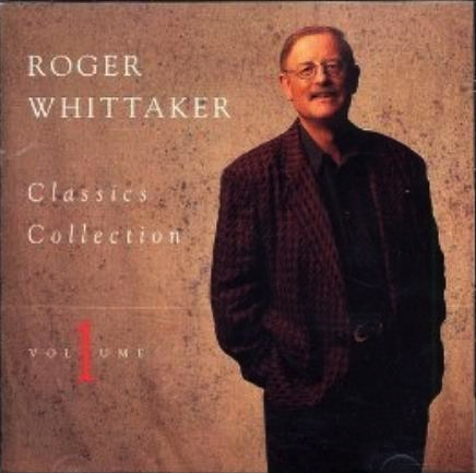 Roger Whittaker Classics Collection, Volume 1 cover art
