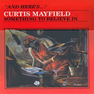 Curtis Mayfield Something to Believe In cover art