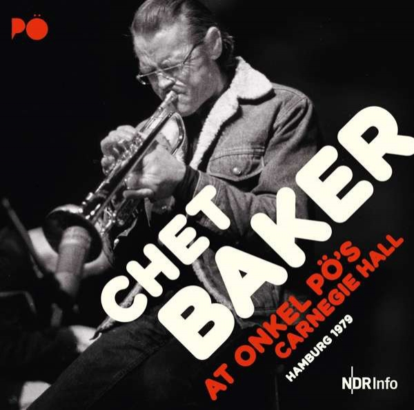 Chet Baker At Onkel Pö's Carnegie Hall Hamburg 1979 Cover Art