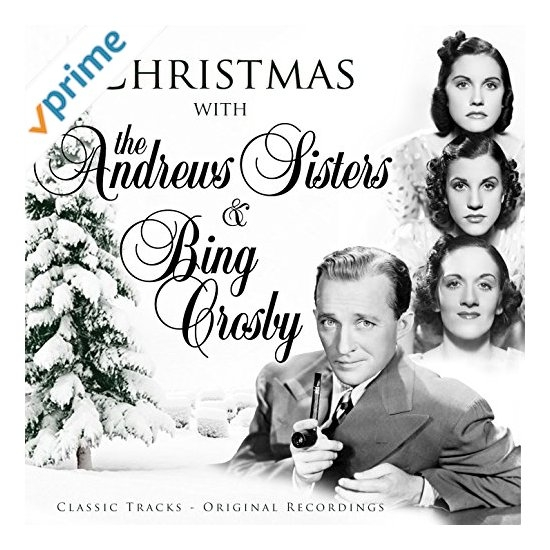 Bing Crosby Christmas with the Andrews Sisters and Bing Crosby cover art
