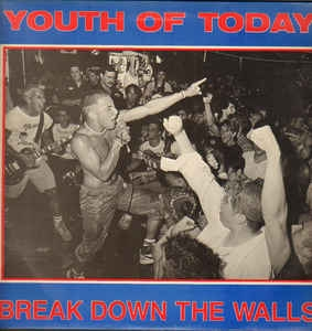 Youth of Today Break Down the Walls cover art