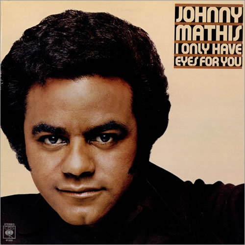 Johnny Mathis I Only Have Eyes for You cover art