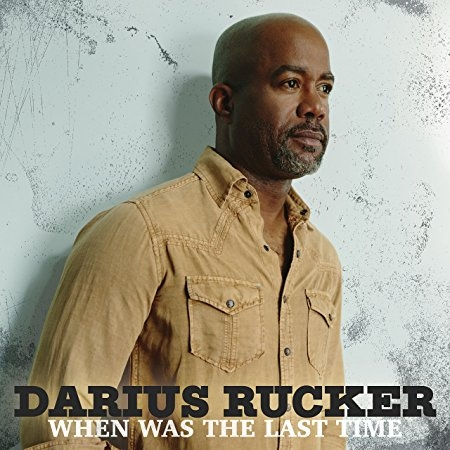 Darius Rucker When Was the Last Time Cover Art
