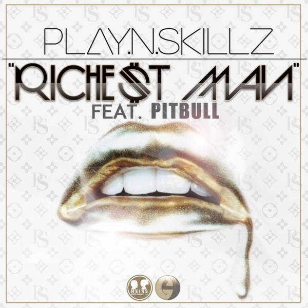 Play.N.Skillz feat. Pitbull Richest Man Cover Art