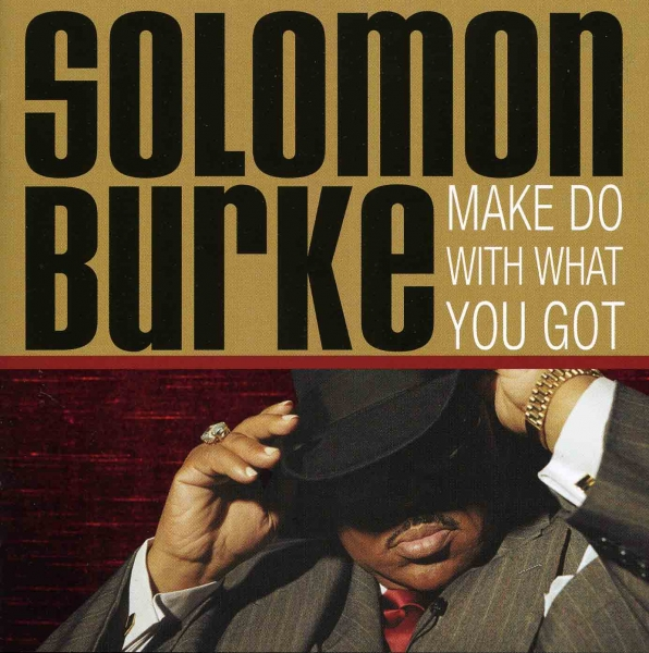 Solomon Burke Make Do With What You Got cover art