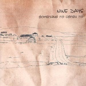 Nine Days Something to Listen To Cover Art