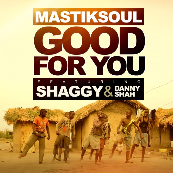 MastikSoul featuring Shaggy & Danny Shah Good for You Cover Art