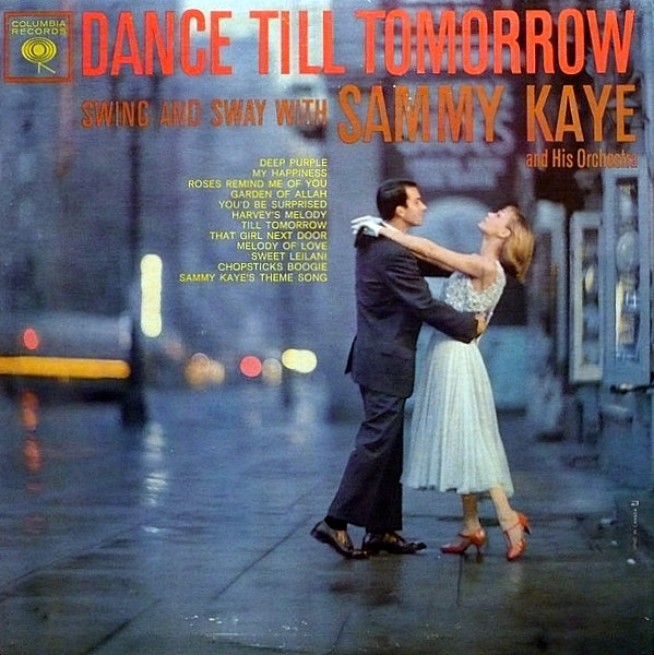Sammy Kaye & His Orchestra Dance Till Tomorrow cover art