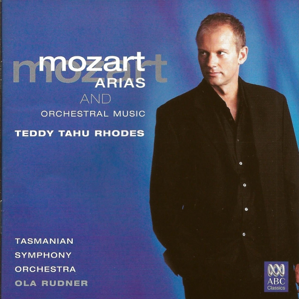 Mozart; Teddy Tahu Rhodes, Tasmanian Symphony Orchestra, Ola Rudner Arias and Orchestral Music Cover Art