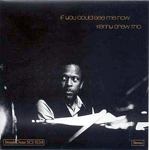 Kenny Drew Trio If You Could See Me Now cover art