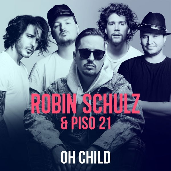 Robin Schulz & Piso 21 Oh Child Cover Art