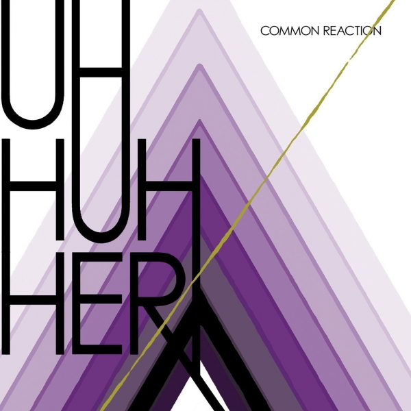 Uh Huh Her Common Reaction cover art