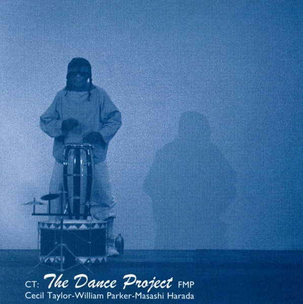 Cecil Taylor, William Parker, Masashi Harada CT: The Dance Project Cover Art