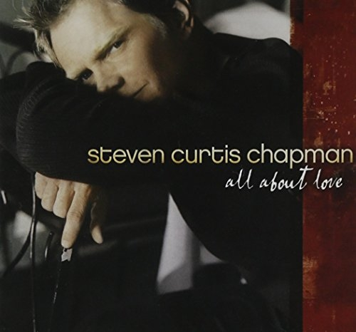 Steven Curtis Chapman All About Love Cover Art