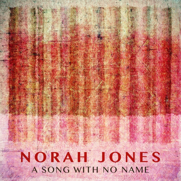 Norah Jones A Song With No Name Cover Art