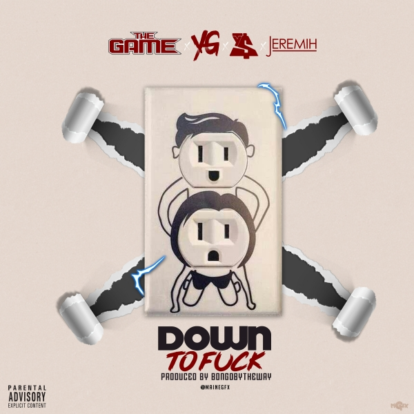 The Game feat. YG, Ty Dolla $ign, Jeremih Down to Fuck Cover Art