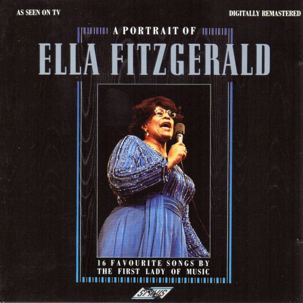 Ella Fitzgerald A Portrait of Ella Fitzgerald: 16 Favourite Songs by the First Lady of Music cover art