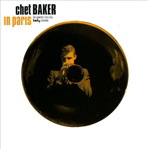 Chet Baker In Paris: The Complete 1955-1956 Barclay Sessions Cover Art