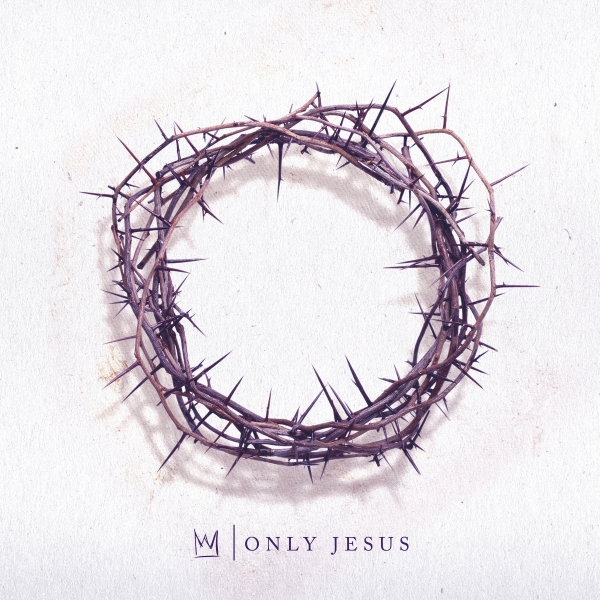 Casting Crowns Only Jesus cover art