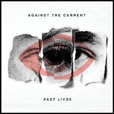 Against the Current Past Lives Cover Art