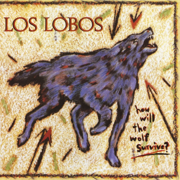 Los Lobos How Will the Wolf Survive? cover art