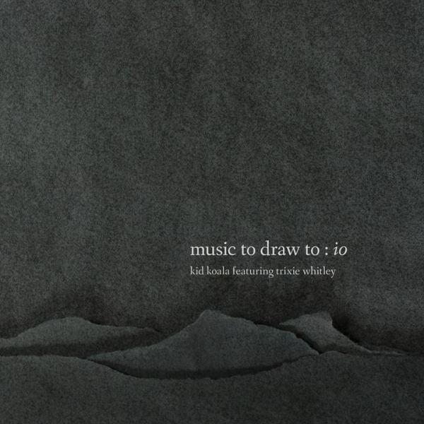 Kid Koala feat. Trixie Whitley Music To Draw To: Io Cover Art