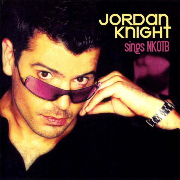 Jordan Knight Jordan Knight Sings NKOTB Cover Art