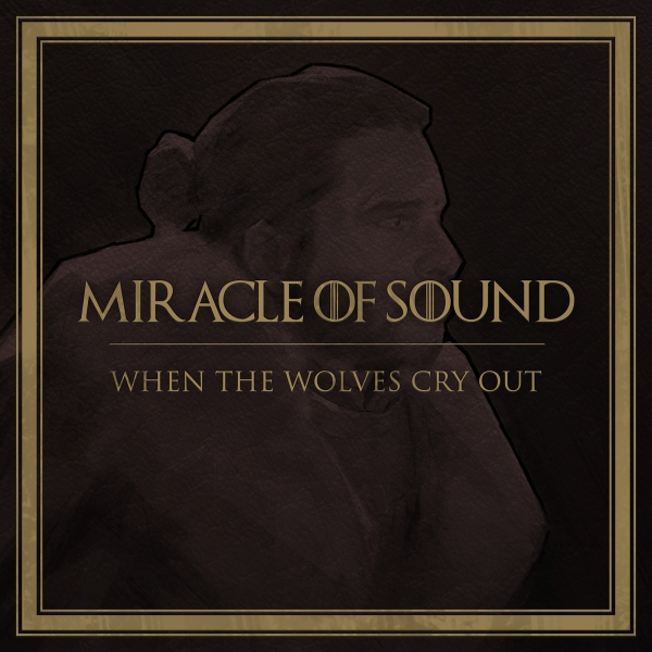 Miracle of Sound When the Wolves Cry Out Cover Art