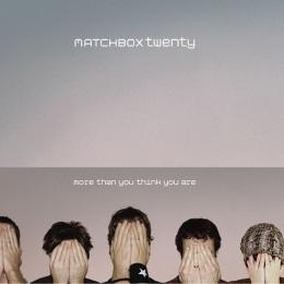 Matchbox Twenty More Than You Think You Are cover art