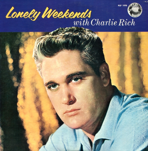 Charlie Rich Lonely Weekends With Charlie Rich Cover Art