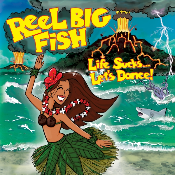 Reel Big Fish Life Sucks... Let's Dance! Cover Art