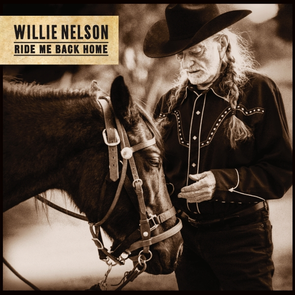 Willie Nelson Ride Me Back Home Cover Art