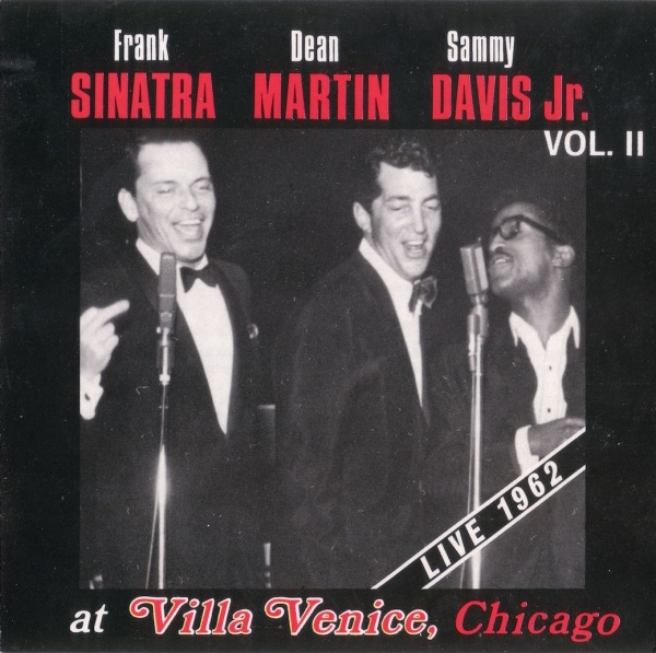 Frank Sinatra, Dean Martin & Sammy Davis Jr. At Villa Venice, Chicago Live 1962 Vol. II Cover Art