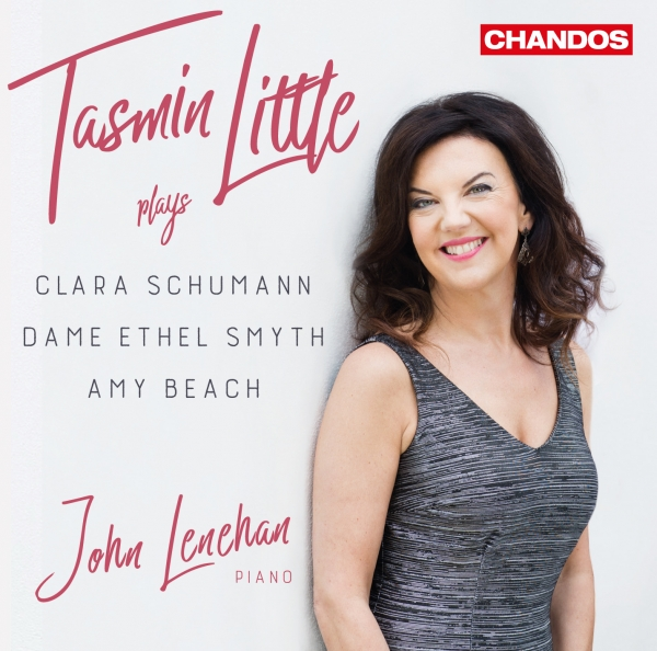 Clara Schumann, Dame Ethel Smyth, Amy Beach; Tasmin Little, John Lenehan Tasmin Little Plays Clara Schumann, Dame Ethel Smyth, Amy Beach Cover Art