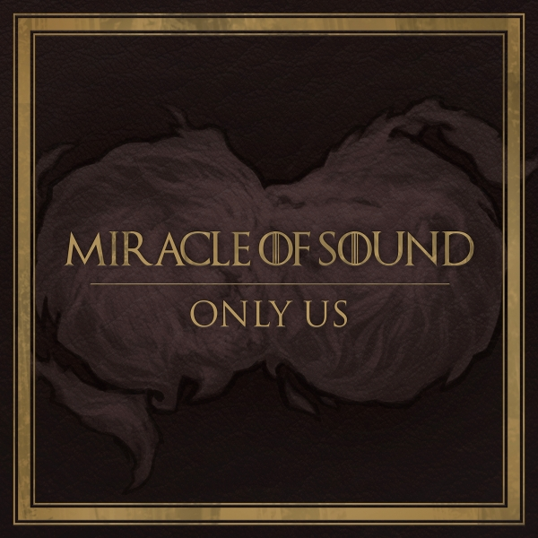 Miracle of Sound Only Us Cover Art