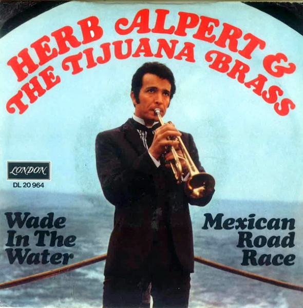 Herb Alpert & The Tijuana Brass Wade in the Water / Mexican Road Race Cover Art
