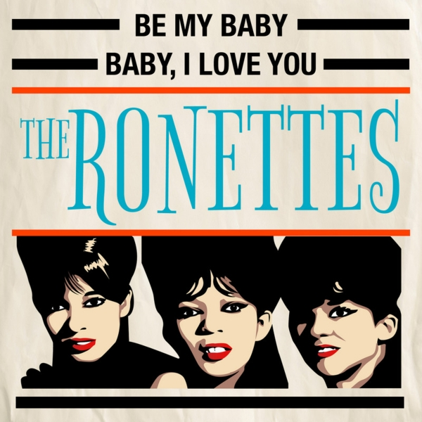 The Ronettes Be My Baby / Baby, I Love You Cover Art
